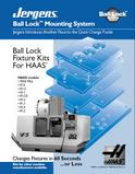 Jergens Ball Lock Mounting System, Haas Fixture Kits, workholding solutions, clamping solutions, quick change fixturing